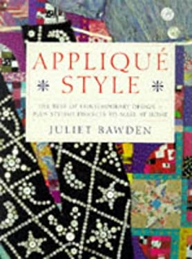 Applique Style: The Best of Contemporary Design--Plus Stylish Projects to Make at Home 9780304349203