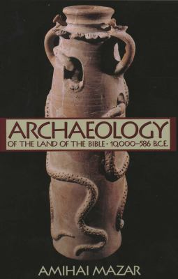 Archaeology of the Land of the Bible: 10,000-586 B.C.E. 9780300140071