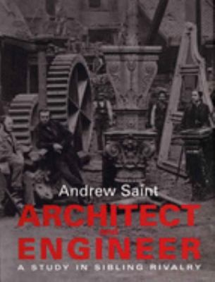Architect and Engineer: A Study in Sibling Rivalry 9780300124439
