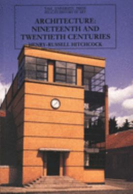 Architecture: Nineteenth and Twentieth Centuries, Fourth Edition 9780300053203