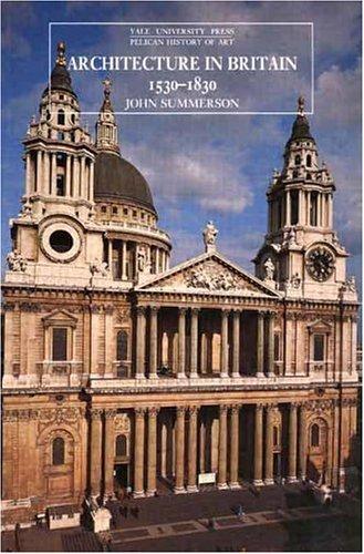 Architecture in Britain 1530 to 1830 9780300058864