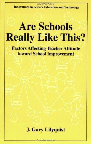 Are Schools Really Like This?: Factors Affecting Teacher Attitude Toward School Improvement 9780306457357