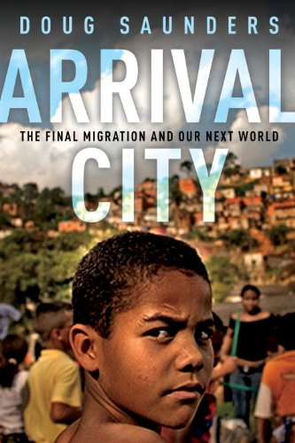 Arrival City: The Final Migration and Our Next World 9780307396891