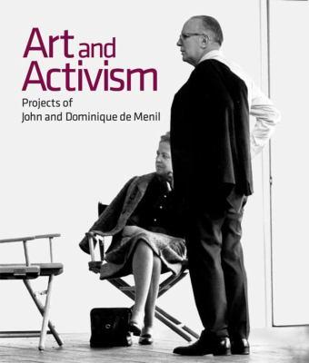 Art and Activism: Projects of John and Dominique de Menil