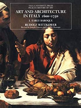 Art and Architecture in Italy, 1600-1750: Volume 1: The Early Baroque, 1600-1625 9780300079982