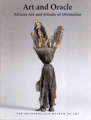 Art and Oracle: African Art and the Rituals of Divination 9780300086782
