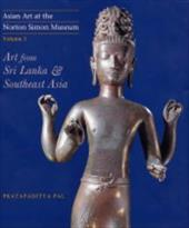 Asian Art at the Norton Simon Museum: Volume 3: Art from Sri Lanka and Southeast Asia