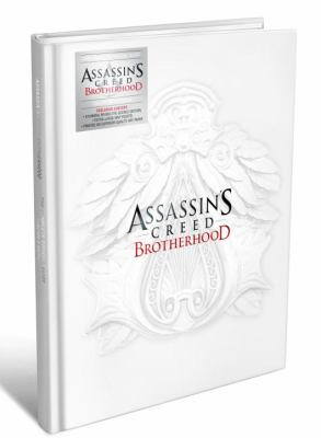 Assassin's Creed: Brotherhood: The Complete Official Guide [With Poster] 9780307890009