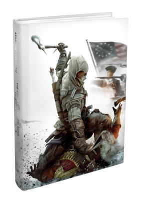 Assassin's Creed III - The Complete Official Guide - Collector's Edition 9780307895462