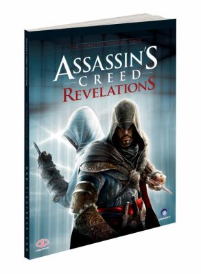 Assassin's Creed Revelations: The Complete Official Guide 9780307891983