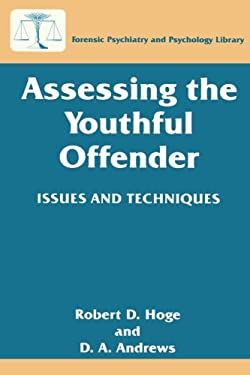 Assessing the Youthful Offender: Issues and Techniques - Andrews, D. A. / Hoge, Robert D.