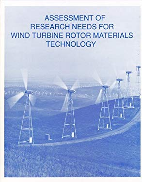 Assessment of Research Needs for Wind Turbine Rotor Materials Technology 9780309044790