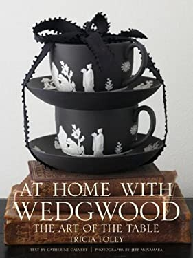 At Home with Wedgwood: The Art of the Table 9780307451842
