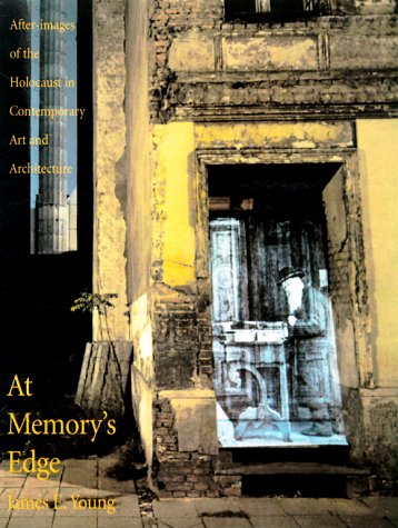 At Memorys Edge: After-Images of the Holocaust in Contemporary Art and Architecture 9780300080322