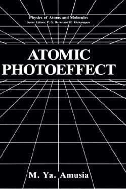 Atomic Photoeffect 9780306435485