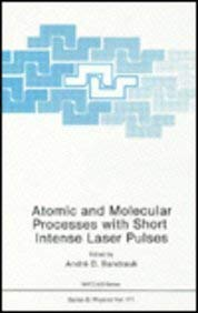 Atomic and Molecular Processes with Short Intense Laser Pulses 9780306428265