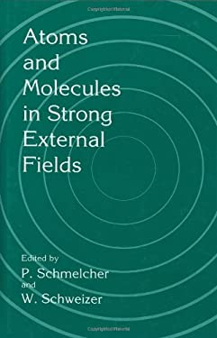 Atoms and Molecules in Strong External Fields 9780306458118