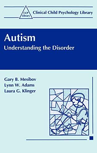 Autism: Understanding the Disorder - Mesibov, Gary B. / Klinger, Laura G. / Adams, Lynn W.