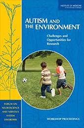 Autism and the Environment: Challenges and Opportunities for Research, Workshop Proceedings