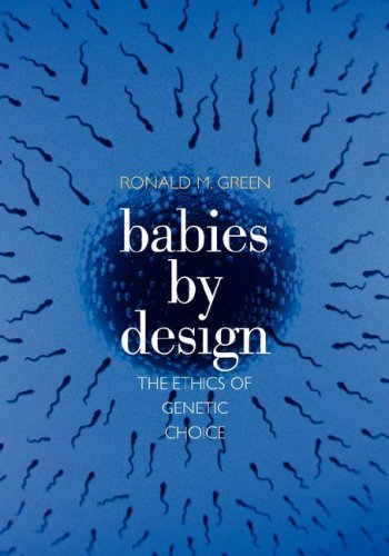 Babies by Design: The Ethics of Genetic Choice 9780300138566