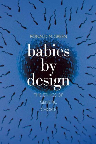 Babies by Design: The Ethics of Genetic Choice 9780300143089