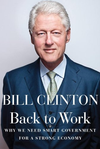 Back to Work: Why We Need Smart Government for a Strong Economy 9780307959751