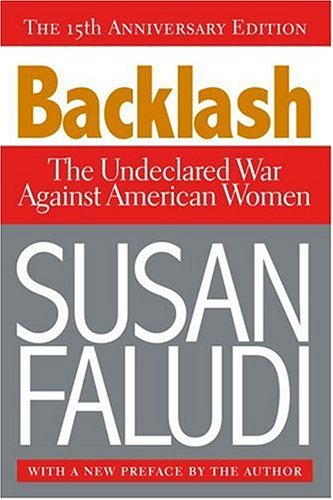 Backlash: The Undeclared War Against American Women 9780307345424