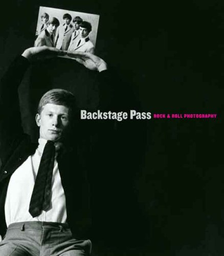 Backstage Pass: Rock & Roll Photography 9780300151633