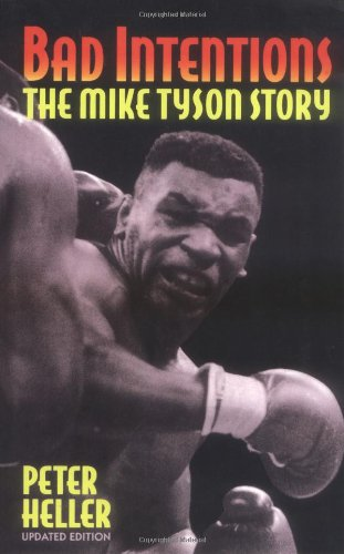 Bad Intentions: The Mike Tyson Story 9780306806698