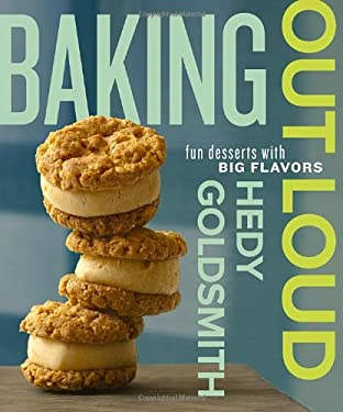 Baking Out Loud: Fun Desserts with Big Flavors 9780307951779