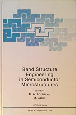 Band Structure Engineering in Semiconductor Microstructures 9780306430800