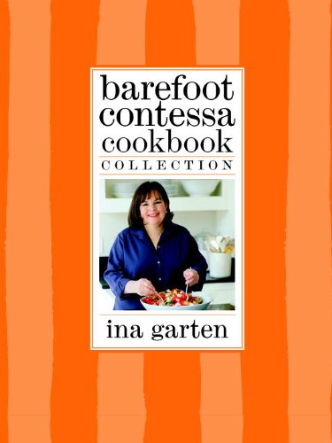 Barefoot Contessa Cookbook Collection: The Barefoot Contessa Cookbook, Barefoot Contessa Parties!, and Barefoot Contessa Family Style 9780307720016