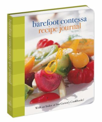 Barefoot Contessa Recipe Journal: With an Index of Ina Garten's Cookbooks 9780307716972