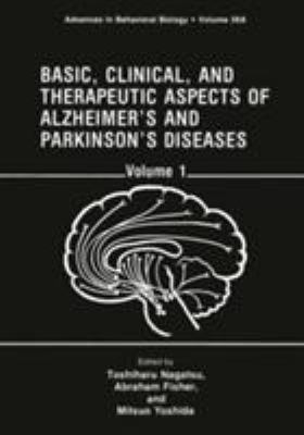 Basic, Clinical and Therpeutic Aspects of Alzheimer's and Parkinson's Diseases, Volume 1 9780306436802