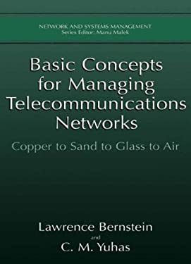 Basic Concepts for Managing Telecommunications Networks: Copper to Sand to Glass to Air 9780306462375