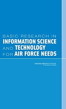 Basic Research in Information Science and Technology for Air Force Needs 9780309100311