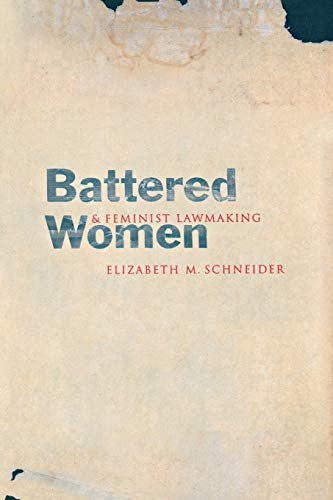 Battered Women and Feminist Lawmaking 9780300094114