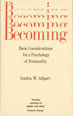 Becoming: Basic Considerations for a Psychology of Personality 9780300000023