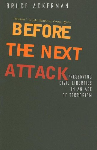 Before the Next Attack: Preserving Civil Liberties in an Age of Terrorism 9780300122664