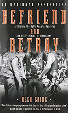 Befriend and Betray: Infiltrating the Hells Angels, Bandidos and Other Criminal Brotherhoods 9780307355959