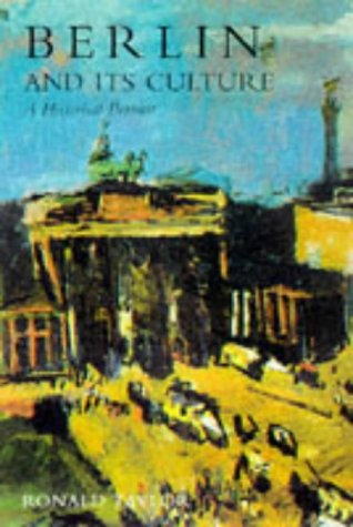 Berlin and Its Culture: A Historical Portrait 9780300072006