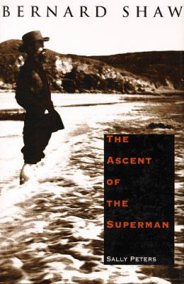Bernard Shaw: The Ascent of the Superman 9780300060973