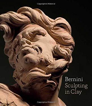 Bernini: Sculpting in Clay 9780300185003