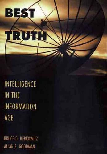 Best Truth: Intelligence in the Information Age 9780300080117