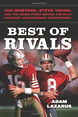 Best of Rivals: Joe Montana, Steve Young, and the Inside Story Behind the NFL's Greatest Quarterback Controversy 9780306821356