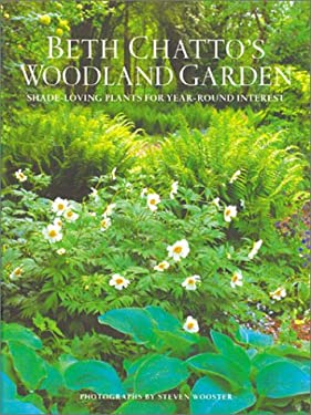 Beth Chatto's Woodland Garden: Shade-Loving Plants for Year-Round Interest 9780304363667