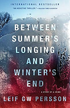 Between Summer's Longing and Winter's End: The Story of a Crime 9780307390202