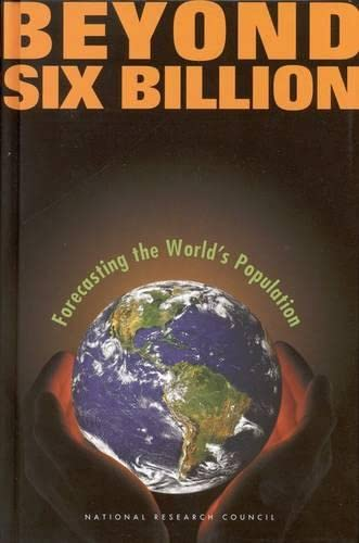 Beyond Six Billion: Forecasting the World's Population 9780309069908
