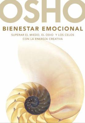 Bienestar Emocional: Superar el Miedo, el Odio y los Celos Con la Energia Creativa 9780307391810
