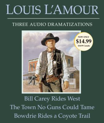 Bill Carey Rides West/The Town No Guns Could Tame/Bowdrie Rides a Coyote Trail 9780307748720